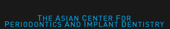 The Asian Center for Periodontics and Implant Dentistry